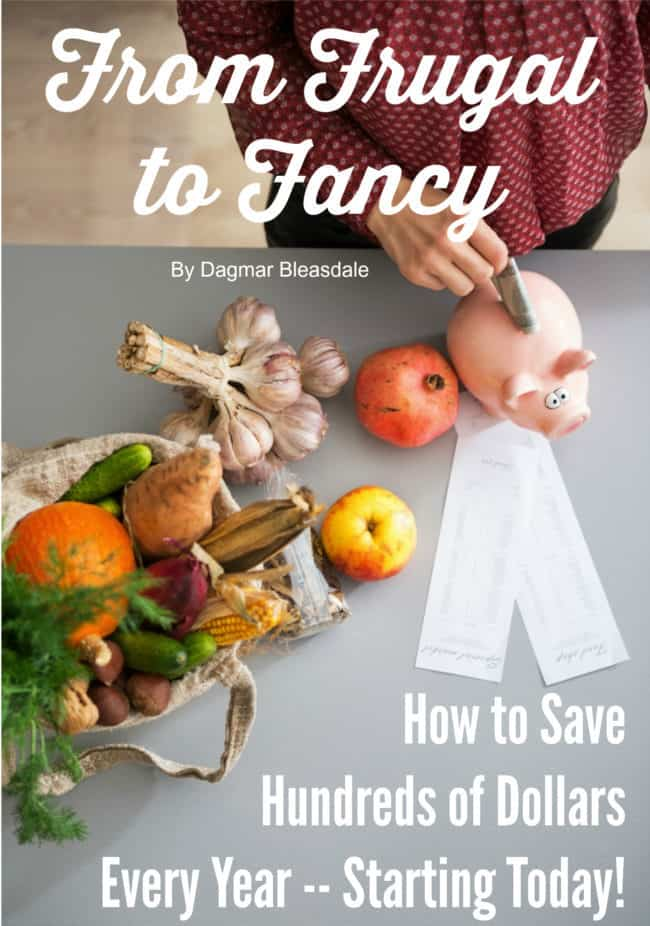 From Frugal to Fancy, ebook about saving money, DagmarBleasdale.com