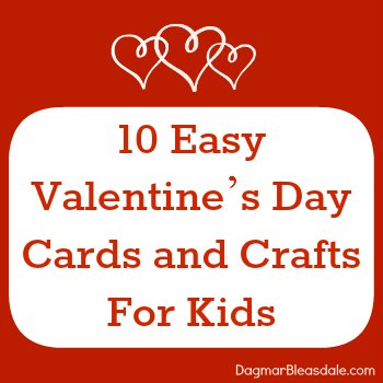 DagmarBleasdale.com: 10 Easy Valentine's Day Crafts For Kids