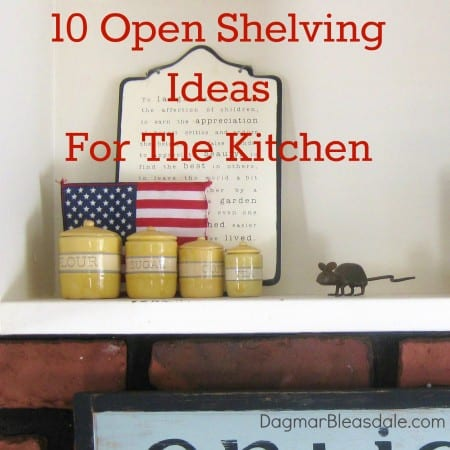 DagmarBleasdale.com: 10 Open Shelving Ideas For The Kitchen