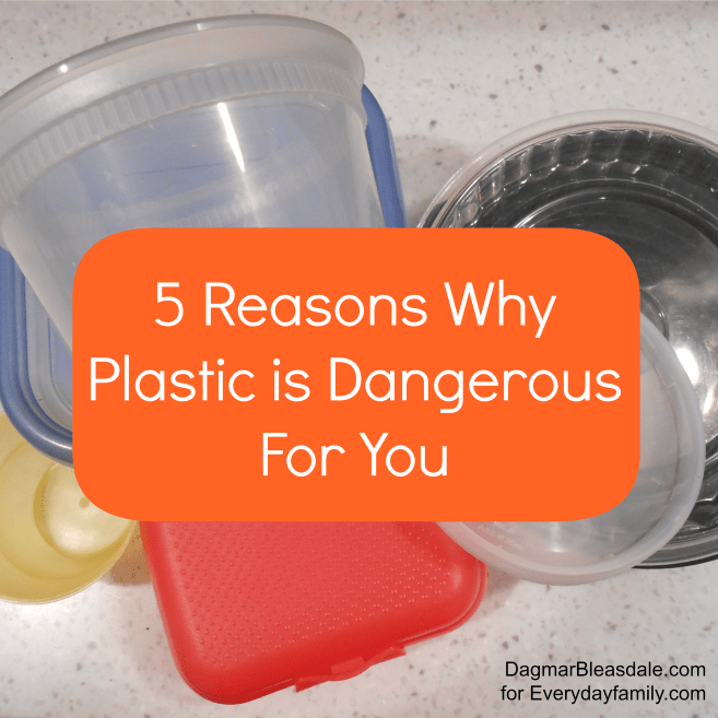 5 Reasons Why Plastic is Dangerous for You