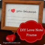 """DIY Valentine's Day Gift: Erasable """"I Love You Because…"""" Framed Note"""