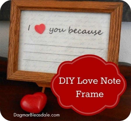 "DIY Valentine's Day gift ""I Love You Because"" note frame, DagmarBleasdale.com"