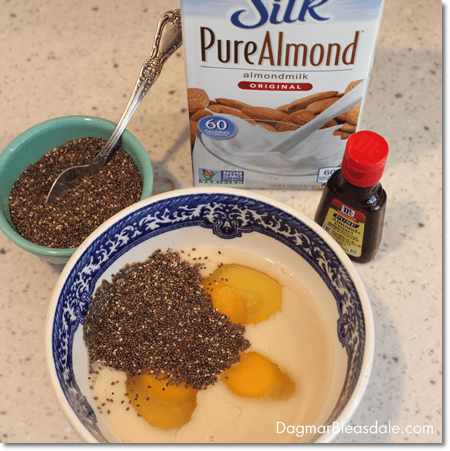 French toast ingredients with Silk Almond Milk and chia seeds