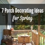 7 Porch Decorating Ideas for Spring