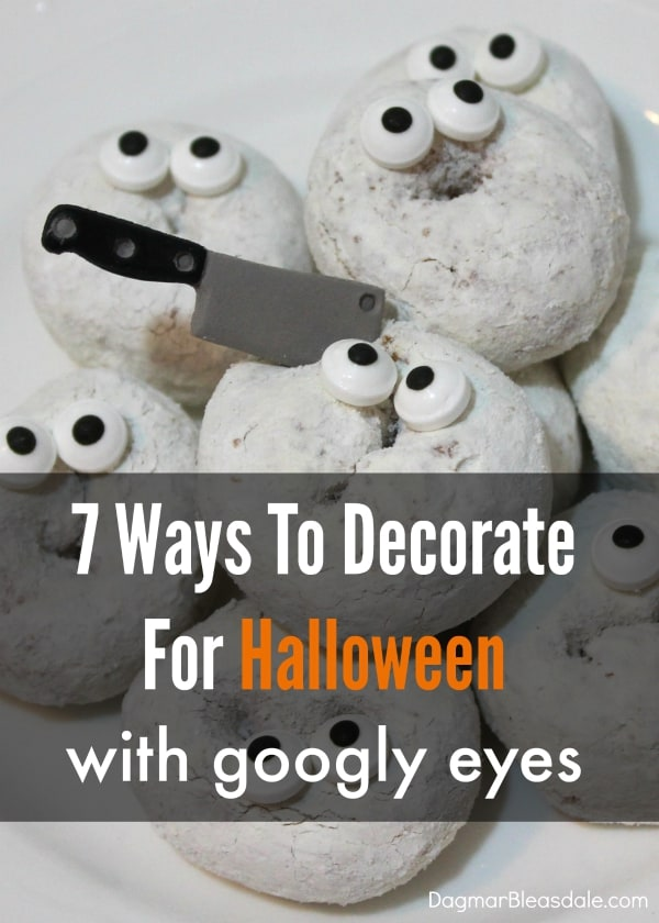 decorate with googly eyes