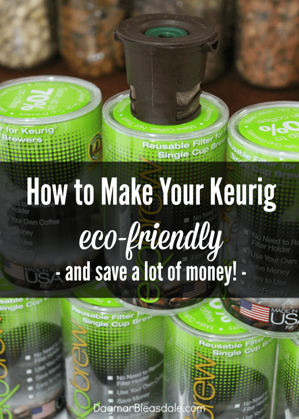 make Keurig eco-friendly, DagmarBleasdale.com